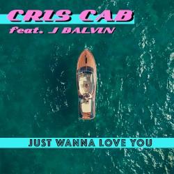 Cris Cab - Just Wanna Love You (Spanish Version)