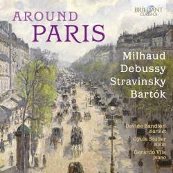Around Paris by Milhaud ,   Debussy ,   Stravinsky ,   Bartók ;   Davide Bandieri ,   Gyula Stuller ,   Gerardo Vila