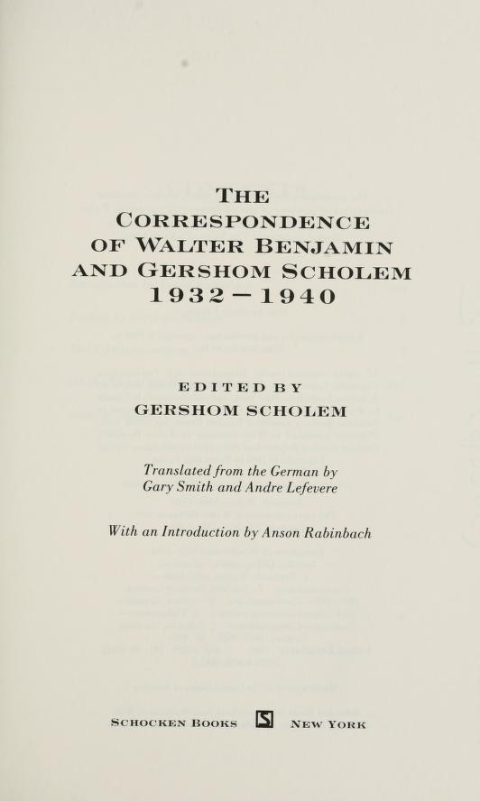 The correspondence of Walter Benjamin and Gershom Scholem, 1932-1940 by Walter Benjamin